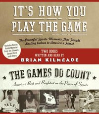 It's How You Play the Game and The Games Do Count - Brian Kilmeade - audiobook