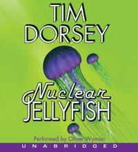 Nuclear Jellyfish - Tim Dorsey - audiobook