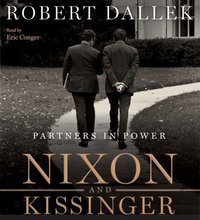 Nixon and Kissinger - Robert Dallek - audiobook