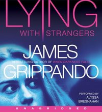 Lying With Strangers - James Grippando - audiobook