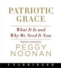 Patriotic Grace - Peggy Noonan - audiobook
