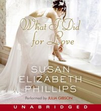 What I Did for Love - Susan Elizabeth Phillips - audiobook