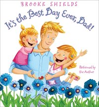 It's the Best Day Ever, Dad! - Brooke Shields - audiobook