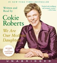 We Are Our Mothers' Daughters - Cokie Roberts - audiobook