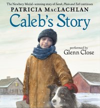 Caleb's Story - Patricia MacLachlan - audiobook