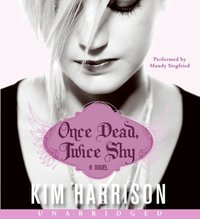 Once Dead, Twice Shy - Kim Harrison - audiobook