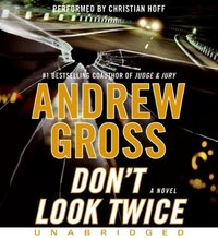 Don't Look Twice - Andrew Gross - audiobook