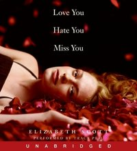 Love You Hate You Miss You - Elizabeth Scott - audiobook