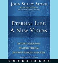 Eternal Life: A New Vision - John Shelby Spong - audiobook