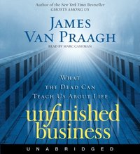 Unfinished Business - James Van Praagh - audiobook