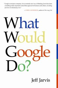What Would Google Do? - Jeff Jarvis - audiobook