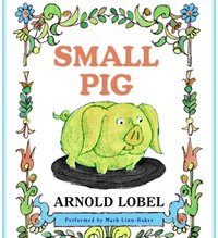 Small Pig - Arnold Lobel - audiobook