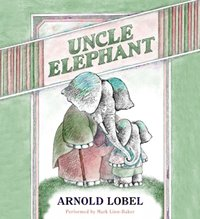 Uncle Elephant - Arnold Lobel - audiobook