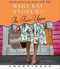Fixer Upper - Mary Kay Andrews - audiobook