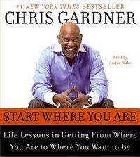 Start Where You Are - Chris Gardner - audiobook