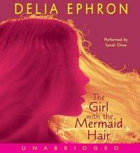 Girl with the Mermaid Hair - Delia Ephron - audiobook
