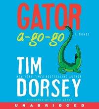 Gator A-Go-Go - Tim Dorsey - audiobook