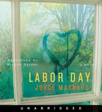 Labor Day - Joyce Maynard - audiobook