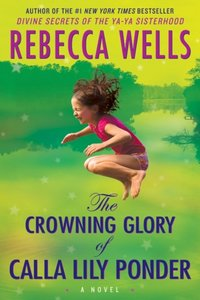 Crowning Glory of Calla Lily Ponder - Rebecca Wells - audiobook