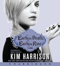 Early to Death, Early to Rise - Kim Harrison - audiobook