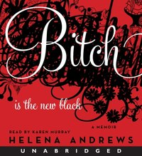 Bitch Is the New Black - Helena Andrews - audiobook