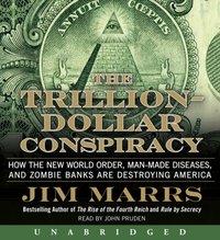 Trillion-Dollar Conspiracy - Jim Marrs - audiobook