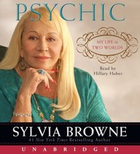 Psychic - Sylvia Browne - audiobook