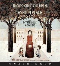 Incorrigible Children of Ashton Place: Book I - Maryrose Wood - audiobook