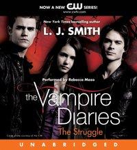 Vampire Diaries: The Struggle - L. J. Smith - audiobook