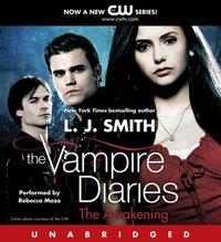 Vampire Diaries: The Awakening - L. J. Smith - audiobook