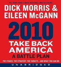 2010: Take Back America - Dick Morris - audiobook