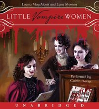 Little Vampire Women - Louisa May Alcott - audiobook