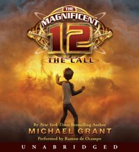 Magnificent 12: The Call - Michael Grant - audiobook