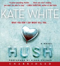 Hush - Kate White - audiobook