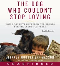 Dog Who Couldn't Stop Loving - Jeffrey Moussaieff Masson - audiobook
