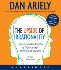 Upside of Irrationality - Dr. Dan Ariely - audiobook