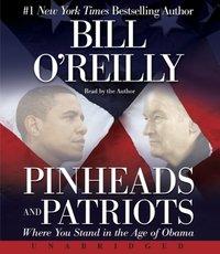 Pinheads and Patriots - Bill O'Reilly - audiobook