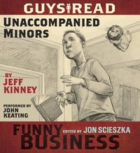 Guys Read: Unaccompanied Minors - Jeff Kinney - audiobook