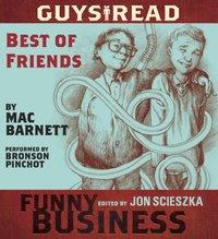 Guys Read: Best of Friends - Mac Barnett - audiobook
