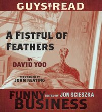 Guys Read: A Fistful of Feathers - David Yoo - audiobook