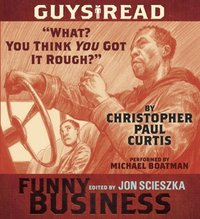 """Guys Read: """"What? You Think You Got It Rough?"""" - Christopher Paul Curtis - audiobook"""