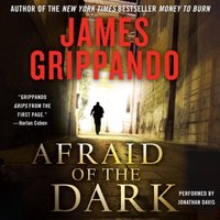 Afraid of the Dark - James Grippando - audiobook