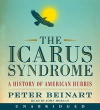 Icarus Syndrome - Peter Beinart - audiobook