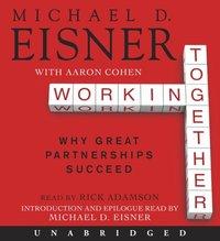 Working Together - Michael D. Eisner - audiobook