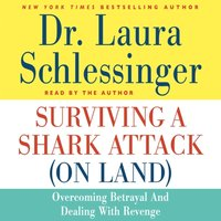 Surviving a Shark Attack (On Land) - Dr. Laura Schlessinger - audiobook