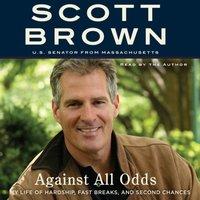 Against All Odds - Senator Scott Brown - audiobook