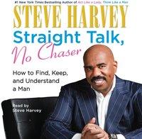 Straight Talk, No Chaser - Steve Harvey - audiobook