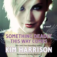 Something Deadly This Way Comes - Kim Harrison - audiobook
