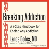 Breaking Addiction - M.D. Lance M. Dodes - audiobook