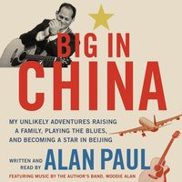 Big in China - Alan Paul - audiobook